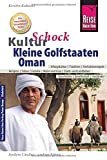 Reise Know-How KulturSchock Kleine Golfstaaten und Oman (Qatar, Bahrain, Vereinigte Arabische Emirate inkl. Dubai und Abu Dhabi): Alltagskultur, Traditionen, Verhaltensregeln, ...