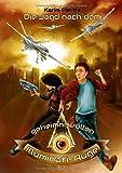 Die Jagd nach dem geheimnisvollen Illuminati-Auge: Jugendbuch für coole Jungen und abenteuerlustige Mädchen (Geheimnisvolle Jagd)