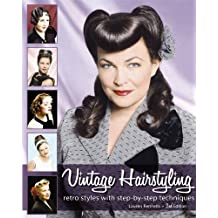 Vintage Hairstyling: Retro Styles with Step-by-Step Techniques by Lauren Rennells (2009) Paperback