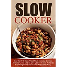 Slow Cooker: One Month Of Make Ahead Meals Including Carnitas, Jambalaya, And Chicken Slow Cooker Recipes-Just Drop Everything In The Slow Cooker And Sashay ... Meals, Freezer Meals) (English Edition)