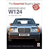 Veloce The Essential Buyer's Guide Mercedes-Benz W124: All Models 1984 to 1997