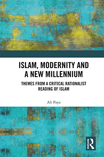 Islam, Modernity and a New Millennium: Themes from a Critical Rationalist Reading of Islam (English Edition) por Ali Paya