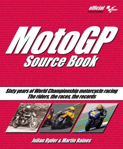 MotoGP Source Book: Sixty Years of World Championship Motorcycle Racing: The Riders, the Races, the Records