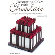 Decorating Cakes with Chocolate: Scrumptious Recipes and Original Chocolate Decorations