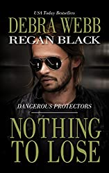 Nothing to Lose (Dangerous Protectors Book 3)