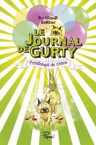 Le journal de Gurty : Printemps de chien par Bertrand Santini