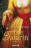 Die Tatarin - Iny Lorentz