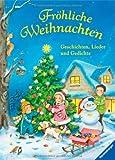 Fröhliche Weihnachten: Geschichten, Lieder und Gedichte