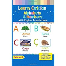 Learn Catalan Alphabets & Numbers: Colorful Pictures & English Translations: Volume 1 (Catalan for Kids)