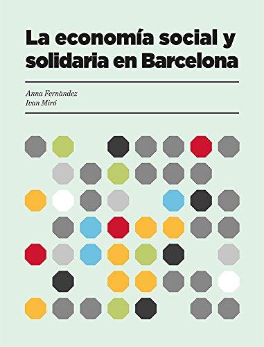 La economía social y solidaria en Barcelona por Ivan  Miró i Acedo