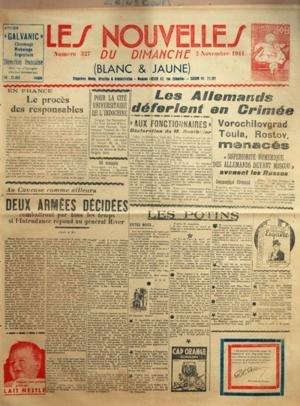 NOUVELLES (LES) N? 327 du 02-11-1941 EN FRANCE - LE PROCES DES RESPONSABLES - 44 RESCAPES - POUR LA CITE UNIVERSITAIRE DE L'INDOCHINE - AU CAUCASE COMME AILLEURS - DEUX ARMEES DECIDEES COMBATTRONT PAR TOUS LES TEMPS SI L'INTENDANCE REPOND AU GENERAL HIVER - LES ALLEMANDS DEFERLENT EN CRIMEE - VOROCHILOVGRAD - TOULA - ROSTOV - MENACES - SUPERIORITE NUMERIQUE DES ALLEMANDS DEVANT MOSCOU - AVOUENT LES RUSSES - COMMUNIQUE ALLEMAND - LES POTINS - ENTRE NOU