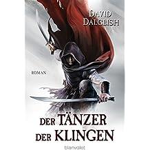 Der Tänzer der Klingen: Roman (Wächter-Serie 2)