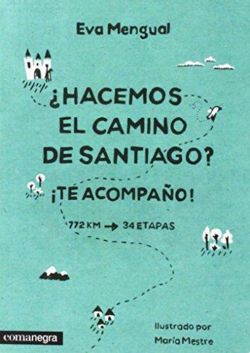 ¿Hacemos el Camino de Santiago? por Eva Mengual Alexandri