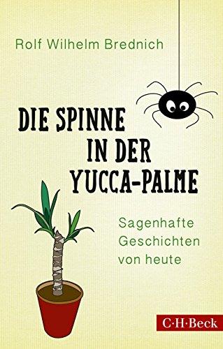 Die Spinne in der Yucca-Palme: Sagenhafte Geschichten von heute
