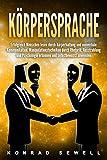 Körpersprache: Erfolgreich Menschen lesen durch Körperhaltung und nonverbale...