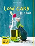 Image of Low Carb für Faule (GU Themenkochbuch)