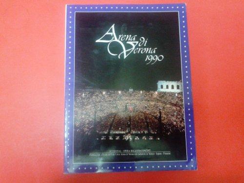 Arena di Verona 1990. 68. Festival - Opera/Balletto-Concerti