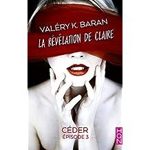 La révélation de Claire - Céder (épisode 3) : La révélation de Claire S2E3