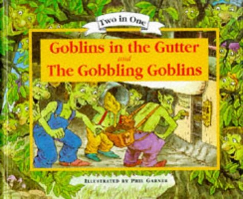 goblins-in-the-gutter-and-the-gobbling-goblins-two-in-one-by-candy-wallace-1998-03-06