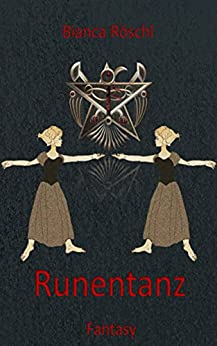 Runentanz (Hoffnung für Asgard 1) (German Edition) by [Röschl, Bianca]
