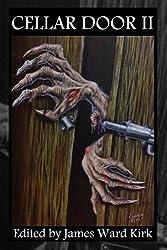 Cellar Door: Words of Beauty, Tales of Terror (Volume Two)