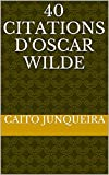40 Citations d'Oscar Wilde (French Edition)