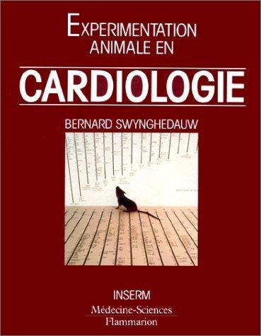 Expérimentation animale en cardiologie de Bernard Swynghedauw (4 janvier 1994) Broché