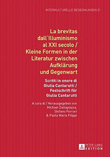 La Brevitas Dall'illuminismo Al Xxi Secolo / Kleine Formen in Der Literatur Zwischen Aufklaerung Und Gegenwart