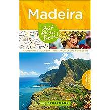 Reiseführer Madeira: Zeit für das Beste. Highlights, Geheimtipps, Wohlfühladressen. Insider-Tipps zu Sehenswürdigkeiten, zum Wandern u.v.m. Mit Karte zum Herausnehmen.