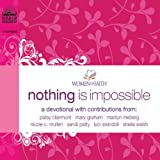 Nothing Is Impossible: A Women of Faith Devotional