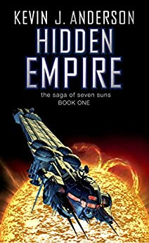 Hidden Empire: The Saga Of Seven Suns - Book One by [Anderson, Kevin J.]