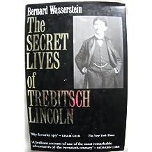 The Secret Lives of Trebitsch Lincoln by Wasserstein (1988-07-01)