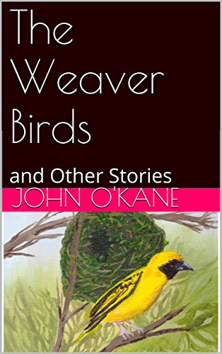 The Weaver Birds: and Other Stories (English Edition) (Weaver Bird)