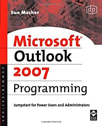Microsoft Outlook 2007 Programming: Jumpstart for Power Users and Administrators by Sue Mosher (2007-06-13)
