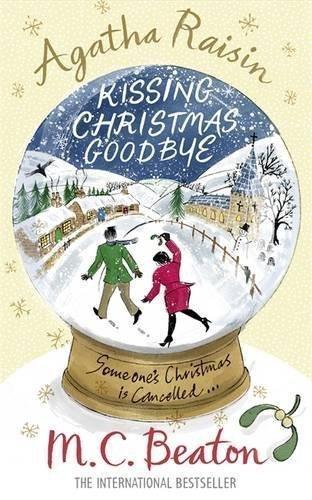 Agatha Raisin and Kissing Christmas Goodbye of M.C. Beaton on 29 July 2010