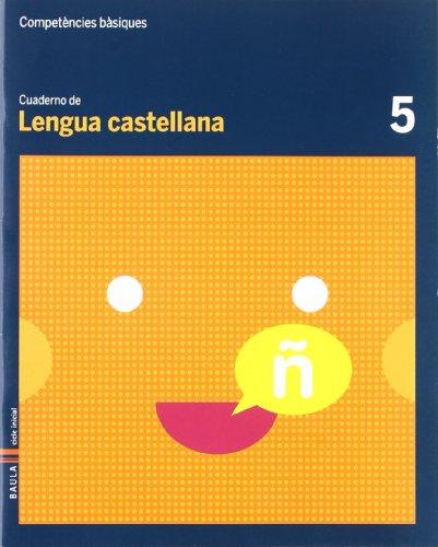 Cuaderno Lengua Castellana 5 C.Bas. (Projecte Competències Bàsiques)