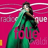 La Folie Vivaldi (Radio Classique)