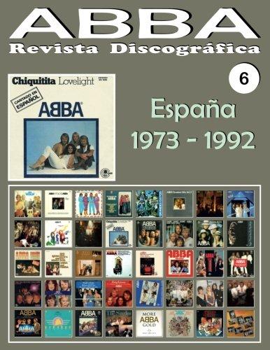 ABBA - Revista Discográfica Nº 6 - España (1973 - 1992): Discografía editada por Carnaby, Epic, Polydor - Guía Ilustrada a Todo Color.: Volume 6
