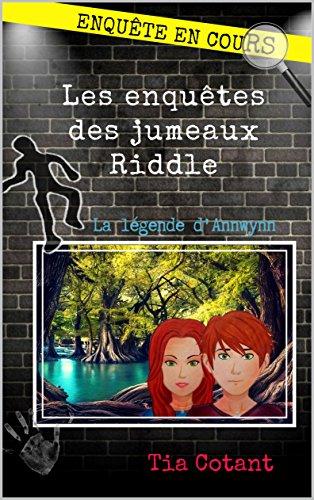 Les enquêtes des jumeaux Riddle: La légende d'Annwynn par Tia Cotant