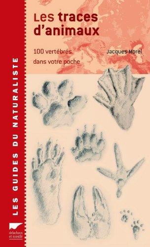 Les traces d'animaux : 100 vertébrés dans votre poche par Jacques Morel