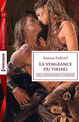 La vengeance du viking : T1 - Indomptables guerriers