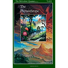 The Phytanthrope: A Paragenetic Tale