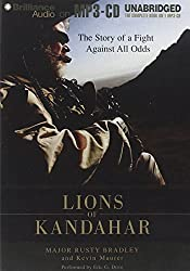 Lions of Kandahar: The Story of a Fight Against All Odds by Major Rusty Bradley (2012-05-22)