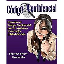 El Codigo Confidencial: El Codigo Confidencial Que te Ayudará a tener mejor calidad de vida