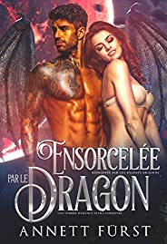Ensorcelée par le Dragon: Une sombre romance extra-terrestre (Kidnappée par les Soldats Dragons t. 3)