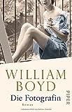 Buchinformationen und Rezensionen zu Die Fotografin: Die vielen Leben der Amory Clay von William Boyd