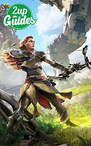 Horizon Zero Dawn Strategy Guide & Game Walkthrough – Cheats, Tips, Tricks, AND MORE! (English Edition)