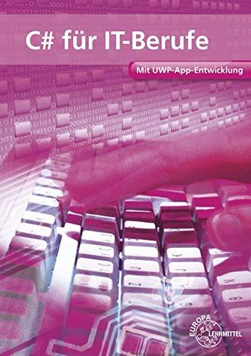 C# für IT-Berufe: Mit UWP-App-Entwicklung
