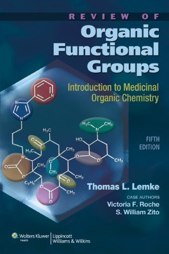 Review of Organic Functional Groups: Introduction to Medicinal Organic Chemistry 5th by Lemke PhD, Thomas L., Roche PhD, Victoria F., Zito PhD, S. W (2011) Paperback