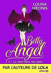 La mort dans ma peau: Betty Angel, T2
